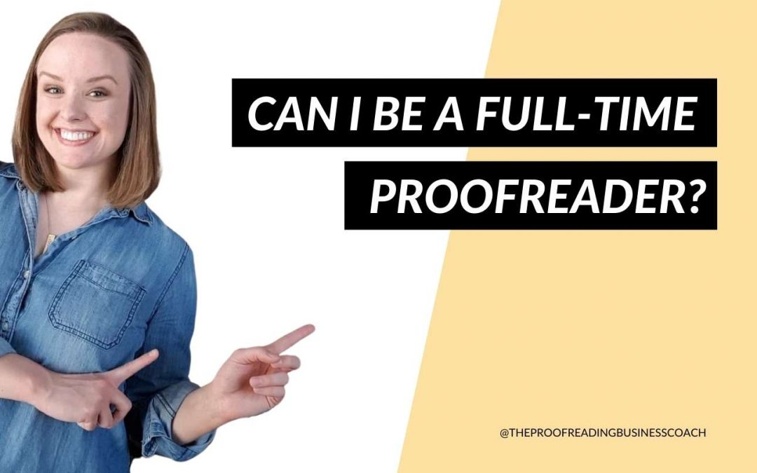 Can I Be A Full-Time Proofreader?