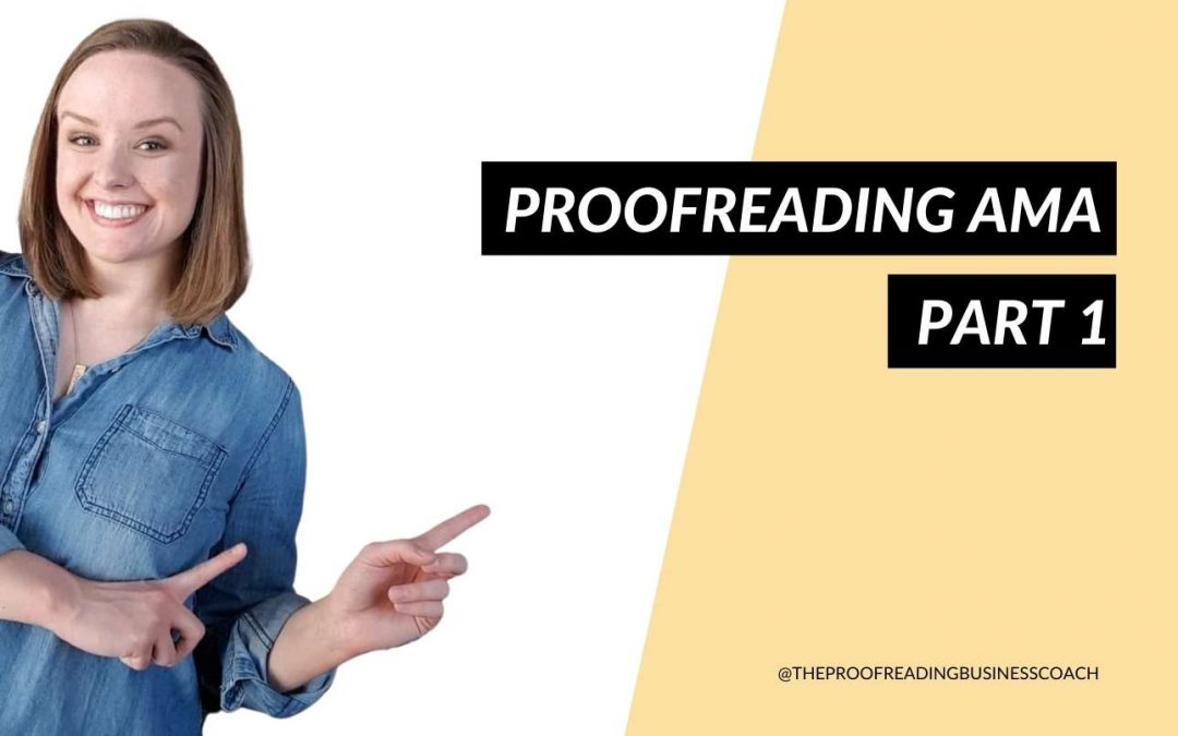 Proofreading Ask Me Anything Part 1